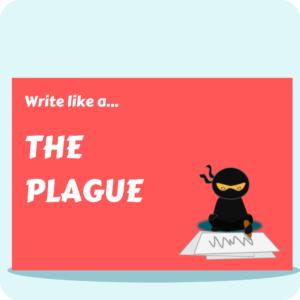 Write Like A... - The Plague