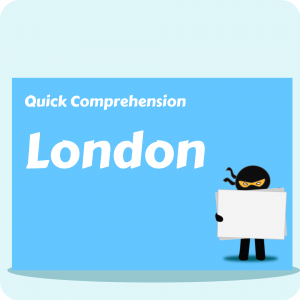 London - Quick Comprehension