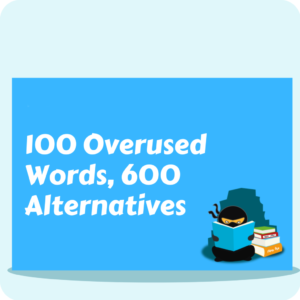 100 Overused Words, 600 Alternatives