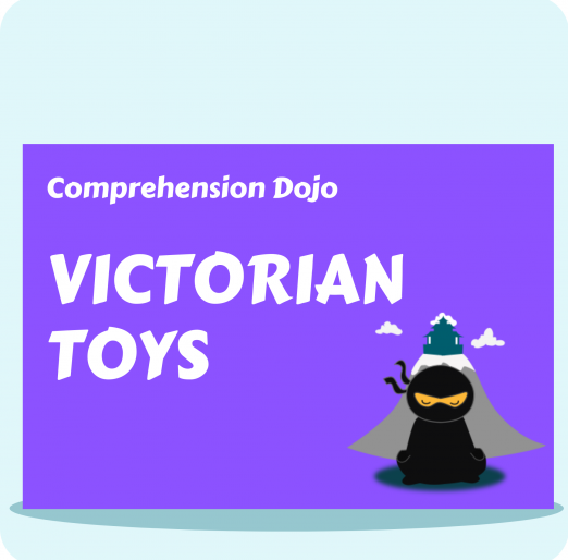 Comprehension Dojo - Victorian Toys